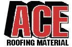 ACE ROOFING MATERIAL